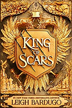 King of Scars (King of Scars Duology Book 1) by [Leigh Bardugo]