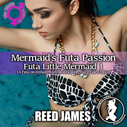 Mermaid's Futa Passion     Futa Little Mermaid, Book 1              By:                                                                                                                                 Reed James                               Narrated by:                                                                                                                                 Cameron O'Malley                      Length: 48 mins     1 rating     Overall 5.0