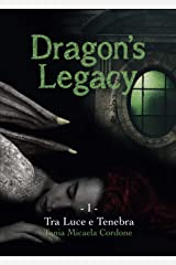 Dragon's Legacy - Tra Luce e Tenebra Broché