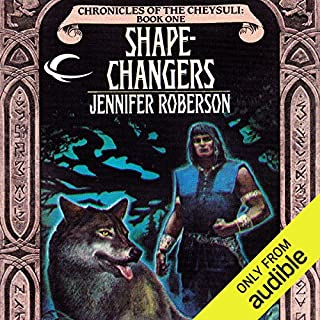 Shapechangers     Chronicles of the Cheysuli, Book 1              By:                                                                                                                                 Jennifer Roberson                               Narrated by:                                                                                                                                 Bronson Pinchot                      Length: 10 hrs and 41 mins     89 ratings     Overall 4.0