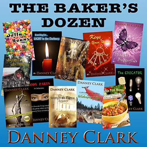 The Baker's Dozen                   By:                                                                                                                                 Danney Clark                               Narrated by:                                                                                                                                 Russ Aaronson                      Length: 3 hrs and 4 mins     Not rated yet     Overall 0.0