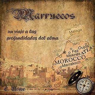 Marruecos: Un viaje a las profundidades del alma [Morocco: A Journey into the depths of the soul] audiobook cover art