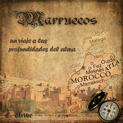 Marruecos: Un viaje a las profundidades del alma [Morocco: A Journey into the depths of the soul] audiobook cover art