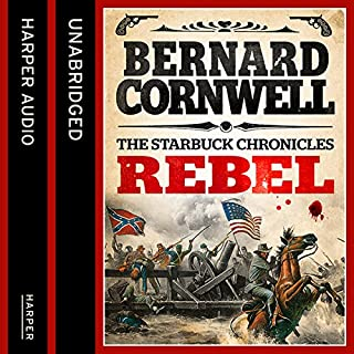 Rebel (The Starbuck Chronicles, Book 1)                   By:                                                                                                                                 Bernard Cornwell                               Narrated by:                                                                                                                                 Andrew Cullum                      Length: 16 hrs and 50 mins     116 ratings     Overall 4.3