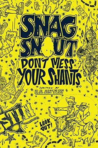 Snag Snout: Volume 1: Don't Mess Your Shants