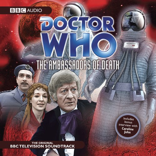 Doctor Who     The Ambassadors of Death              By:                                                                                                                                 David Whitaker                               Narrated by:                                                                                                                                 Jon Pertwee,                                                                                        Caroline John                      Length: 3 hrs and 16 mins     Not rated yet     Overall 0.0