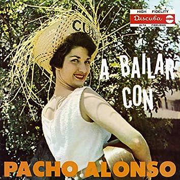 A Bailar Con Pacho Alonso