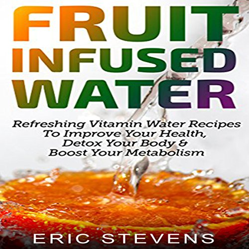 Fruit Infused Water audiobook cover art