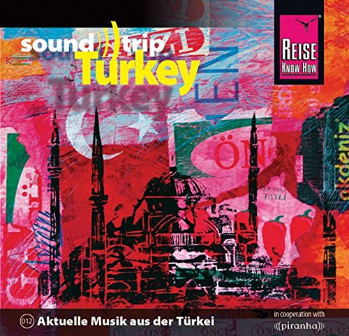 Turkey - aktuelle Musik aus der Türkei (Soundtrip)