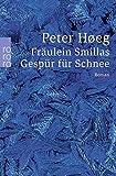 Fräulein Smillas Gespür für Schnee von Høeg, Peter