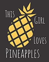 This Girl Loves Pineapples: Fun Pineapple Sketchbook for Drawing, Doodling and Using Your Imagination!