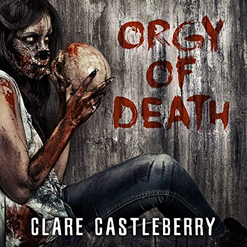 Orgy of Death Audiobook By Clare Castleberry cover art