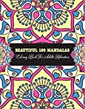 Beautiful 100 Mandalas Coloring book for Adults Relaxation: Mandalas Coloring Book For adult Relaxation and Stress Management Coloring Book who Love ... Patterns For Relaxation And Stress Relief