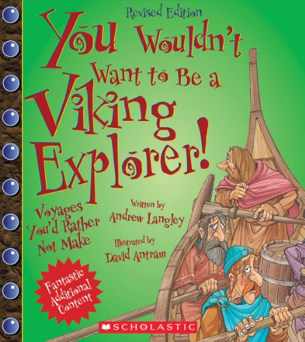 Compare Textbook Prices for You Wouldn't Want to Be a Viking Explorer! Revised Edition You Wouldn't Want to…: Adventurers and Explorers Illustrated Edition ISBN 9780531238547 by Langley, Andrew,Antram, David