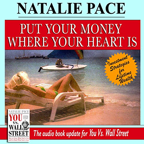 Put Your Money Where Your Heart Is Audiobook By Natalie Pace cover art