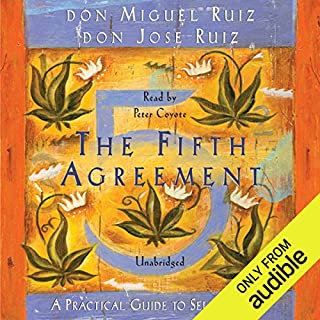 The Fifth Agreement     A Practical Guide to Self-Mastery              Written by:                                                                                                                                 don Miguel Ruiz                               Narrated by:                                                                                                                                 Peter Coyote                      Length: 4 hrs and 25 mins     51 ratings     Overall 4.8