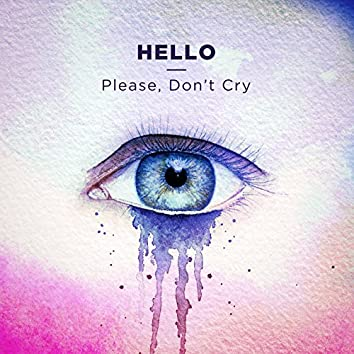 Please, Don't Cry