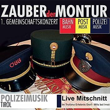 Zauber der Montur - Polizeimusik Tirol (Live)