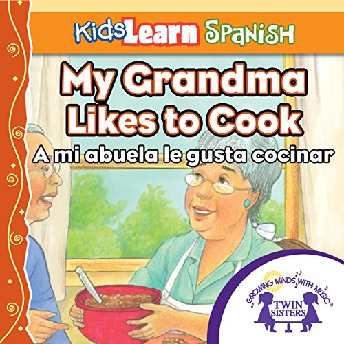 Couverture de Kids Learn Spanish: My Grandmother Likes to Cook (Food)
