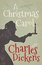 A Christmas Carol/ Charles Dickens: Annotated (English Edition)
