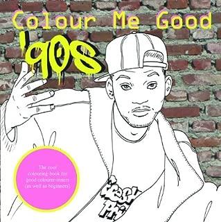 Colour me Good 90's by I love Mel (2011) Paperback