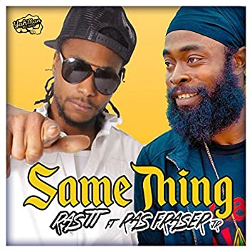 Same Thing (feat. Ras Fraser Jr.)