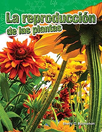 La reproducción de las plantas (Plant Reproduction) (Spanish Version) (Ciencias naturales
