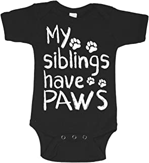 My Siblings Have Paws Cute Siblings Funny Infant Baby Novelty One Piece Cute Bodysuit