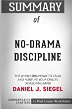 Summary of No-Drama Discipline by Daniel J. Siegel: Conversation Starters