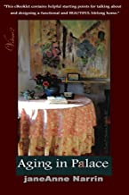 AGING-IN-PALACE© a quick start guide for aging at home.(eReader,46pps,8.900 words) (Designed for All- Aging-in-Place Book 1)