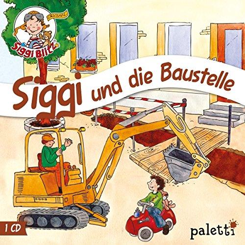 Siggi und die Baustelle (Siggi Blitz) audiobook cover art