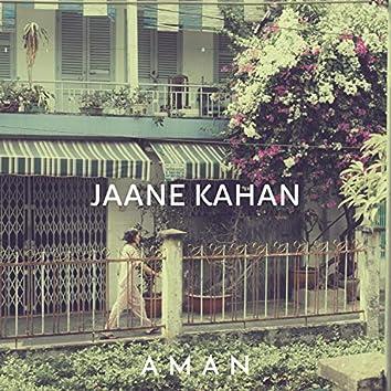 Jaane Kahan