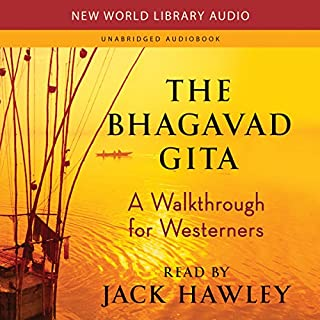 The Bhagavad Gita     A Walkthrough for Westerners              By:                                                                                                                                 Jack Hawley                               Narrated by:                                                                                                                                 Jack Hawley                      Length: 5 hrs and 36 mins     48 ratings     Overall 4.6