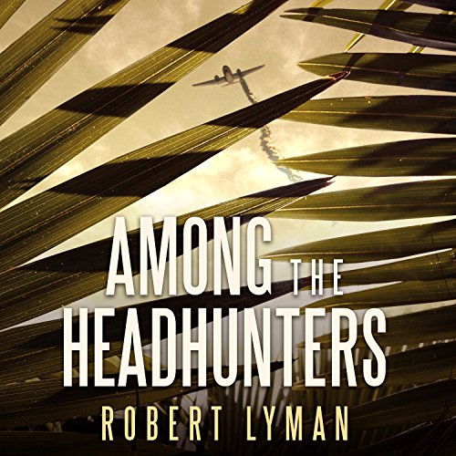 Among the Headhunters audiobook cover art