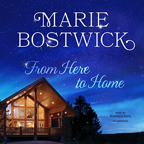 From Here to Home Audiobook By Marie Bostwick cover art