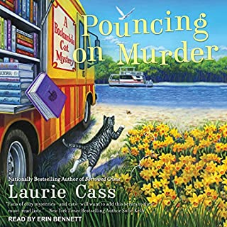Pouncing on Murder     Bookmobile Cat Mystery Series, Book 4              By:                                                                                                                                 Laurie Cass                               Narrated by:                                                                                                                                 Erin Bennett                      Length: 9 hrs and 26 mins     81 ratings     Overall 4.7