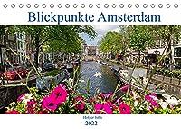 Blickpunkte Amsterdam (Tischkalender 2022 DIN A5 quer): Besondere Blickpunkte Amsterdams in aussergewoehnlichen Bildern (Monatskalender, 14 Seiten )