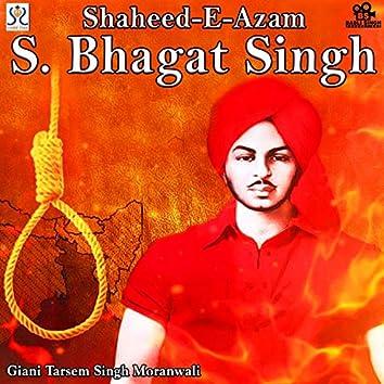Shaheed E Azam S. Bhagat Singh