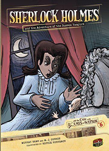 Sherlock Holmes and the Adventure of the Sussex Vampire: Case 6 (On the Case with Holmes and Watson) (English Edition)