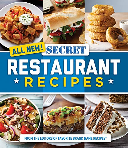 All New! Secret Restaurant Recipes