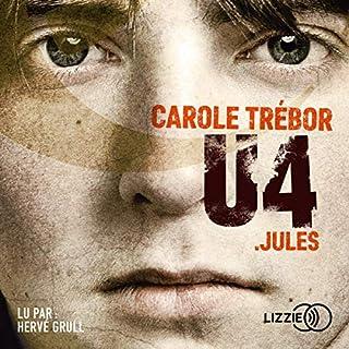 Jules     U4              Auteur(s):                                                                                                                                 Carole Trebor                               Narrateur(s):                                                                                                                                 Hervé Grull                      Durée: 9 h et 52 min     Pas de évaluations     Au global 0,0