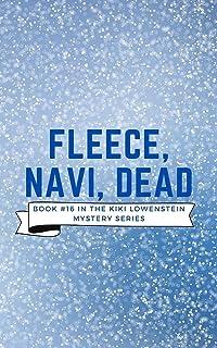 Fleece, Navi, Dead: Book #16 in the Kiki Lowenstein Mystery Series (English Edition)