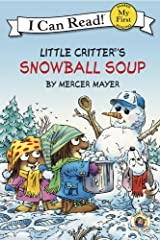 Little Critter: Snowball Soup (My First I Can Read) Kindle Edition