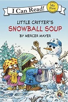 Little Critter: Snowball Soup (My First I Can Read) by [Mercer Mayer]