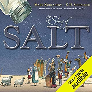 The Story of Salt                   By:                                                                                                                                 Mark Kurlansky                               Narrated by:                                                                                                                                 Brett Barry                      Length: 30 mins     2 ratings     Overall 4.0