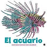 El acuario: Criaturas marinas para colorear (Ediciones B)