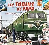 Les trains de papa