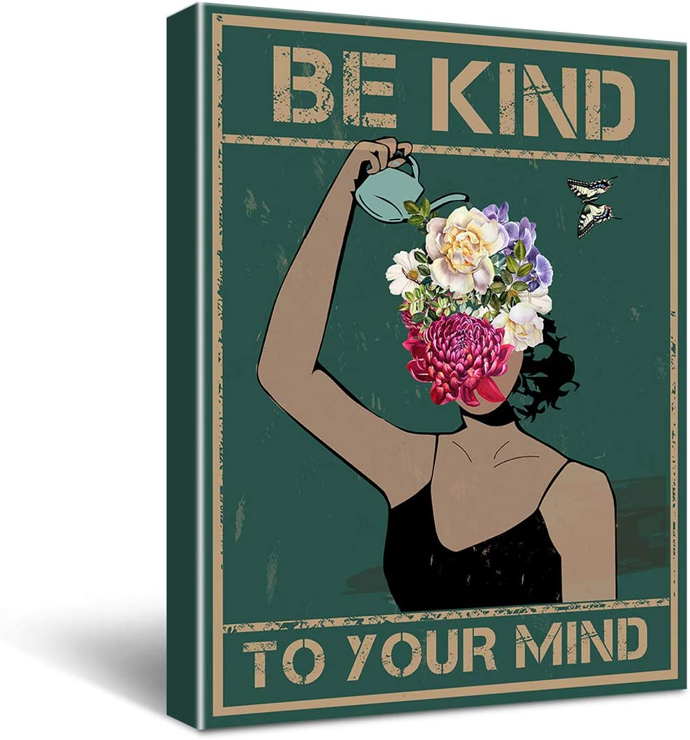 Inspirational Quotes Be Kind To Your Mind Woman Poster Canvas Wall Art for Office/Home/Living Room Decor – Gift for Woman 11.5x15 Inch