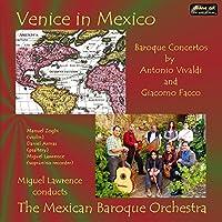 Venice in Mexico-Concertos By Vivaldi & Facco