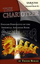 The Charioteer: English Derivative of the immortal Assamese Book SARATHI